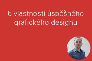 6 vlastností úspěšného grafického designu