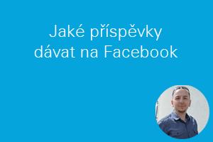 Jaké příspěvky dávat na Facebook