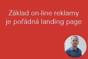 Základ on-line reklamy je pořádná landing page
